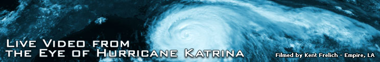 Kent Frelich - Hurricane Katrina at its worse - Empire, LA